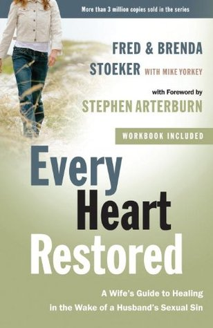 Every Heart Restored: A Wifes Guide to Healing in the Wake of a Husbands Sexual Sin (The Every Man Series)  by  Stephen Arterburn