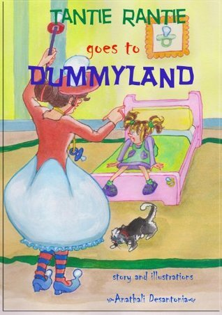 Tantie Rantie goes to Dummyland Anathali Desantonia