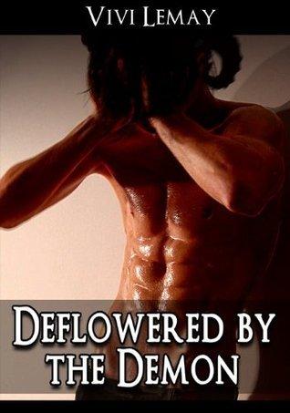 Deflowered the Demon by Vivi Lemay