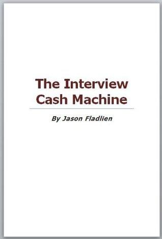 The Interview Cash Machine Jason Fladlien