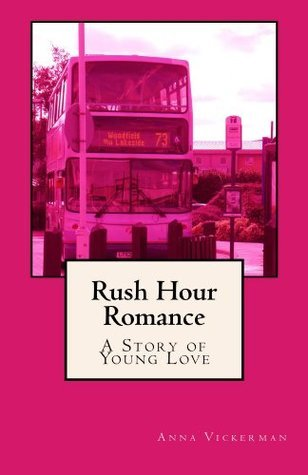 Rush Hour Romance  by  Anna Vickerman