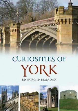 Curiosities of York  by  David Brandon