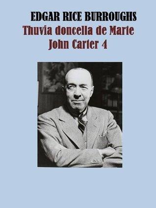 Thuvia doncella de Marte, John Carter 4  by  Edgar Rice Burroughs