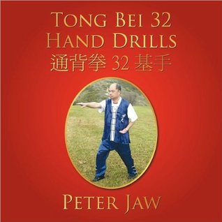 Tong Bei 32 Hand Drills  by  Peter Jaw