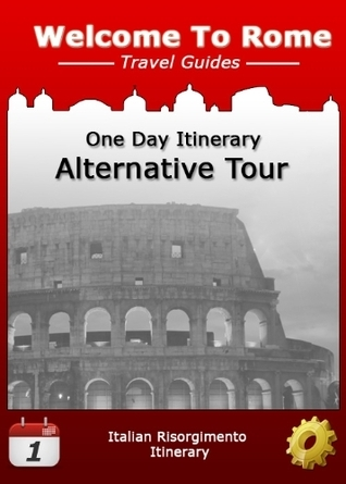 Rome One Day Itinerary: Alternative Tour  by  Evofive Publishing