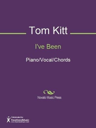 Ive Been Sheet Music (Piano/Vocal/Chords) Tom Kitt