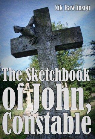 The Sketchbook of John, Constable Nik Rawlinson