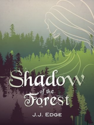 Shadow of the Forest J.J. M. Edge