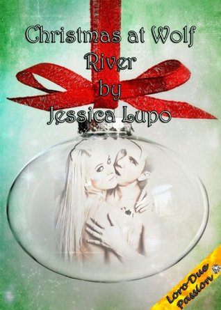 A Christmas at Wolf River Jessica Lupo