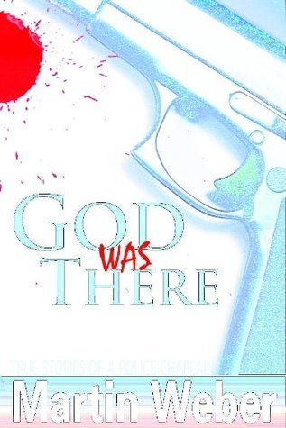 God Was There Martin Weber