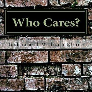 Who Cares? Joshua Rhone