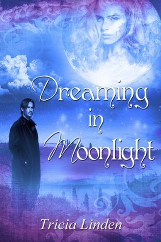 Dreaming In Moonlight Tricia Linden