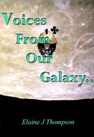 Voices From Our Galaxy  by  Elaine Thompson