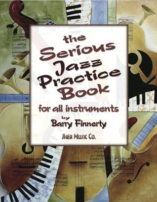 The Serious Jazz Practice Book  by  Barry Finnerty