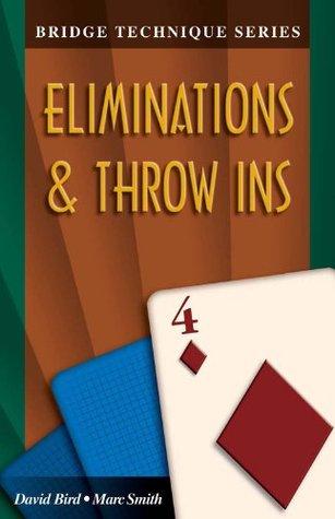 Eliminations & Throw Ins (Bridge Technique Series)  by  David Bird