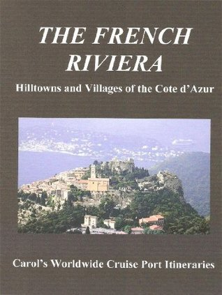 The French Riviera - Hilltowns and villages of the Cote dAzur  by  Carol Boyle