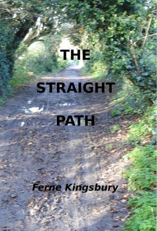 The Straight Path  by  Ferne Kingsbury