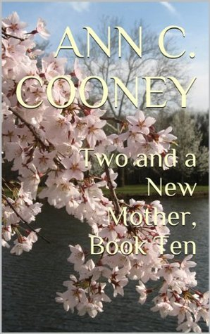 Two and a New Mother, Book Ten (The White Witch Series) Ann C. Cooney
