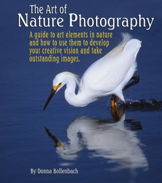The Art of Nature Photography Donna Bollenbach