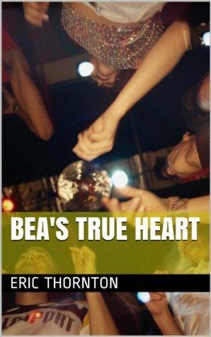 Beas True Heart Eric Thornton