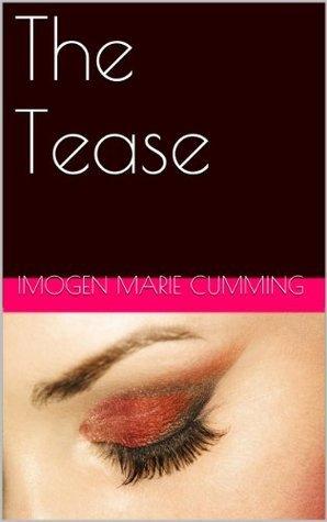 The Tease Imogen Marie Cumming