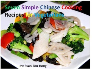 Simple Chinese Cooking Recipes for Vegetarians  by  Suan-Tou Hong