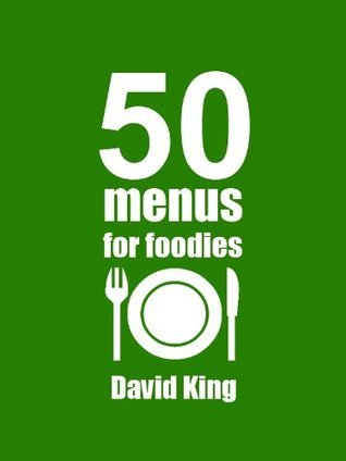 50 Menus for Foodies  by  David King