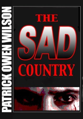 The Sad Country  by  Patrick Owen Wilson