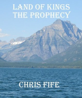 Land of Kings: The Prophecy Chris Fife