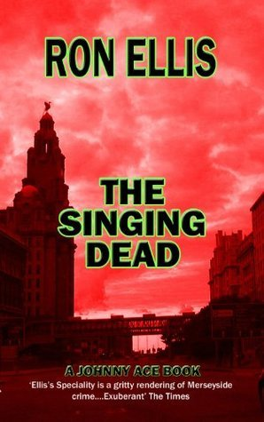 The Singing Dead (The Johnny Ace Crime Novels) Ron Ellis