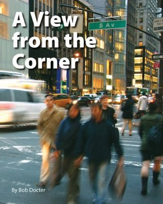 A View From the Corner  by  Robert Docter