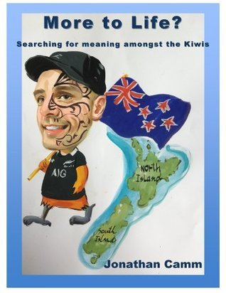 More to Life? Searching for meaning amongst the Kiwis Jonathan Camm