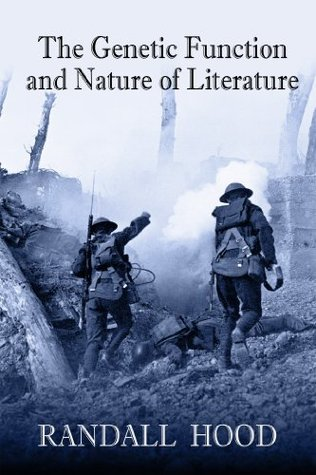 The Genetic Function and Nature of Literature  by  Randall Hood