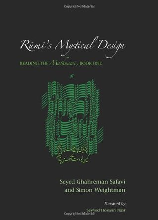 Rumis Mystical Design: Reading the Mathnawi, Book One (Suny Series in Islam)  by  Rumi