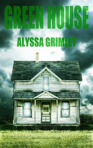 Green House  by  Alyssa Grimley