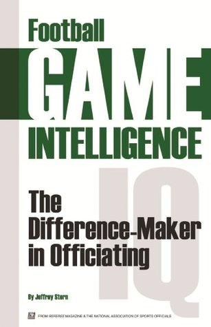 Football Game Intelligence: The Difference Maker in Officiating Jeffrey Stern