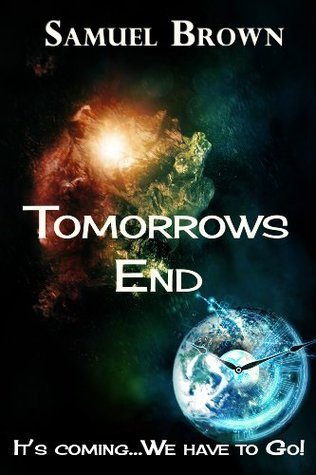 Tomorrows End  by  Samuel Brown