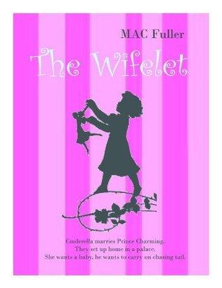 The Wifelet  by  Mac Fuller