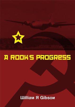 A Rooks Progress  by  William Rex Gibson