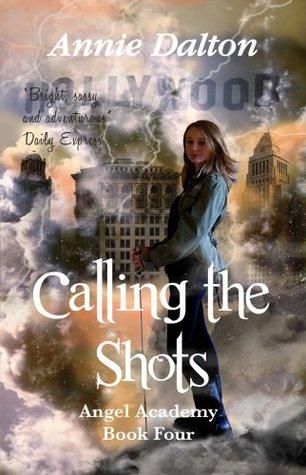 Calling the Shots (Angel Academy, #4) Annie Dalton