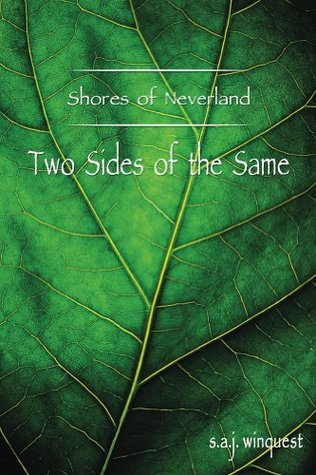 Shores of Neverland: Two Sides of the Same  by  S. Winquest
