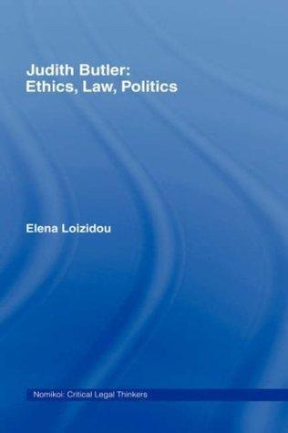 Judith Butler: Ethics, Law, Politics (Nomikoi Critical Legal Thinkers)  by  Elena Loizidou