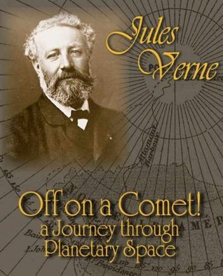 OFF ON A COMET! a Journey through Planetary Space (non illustrated) Jules Verne