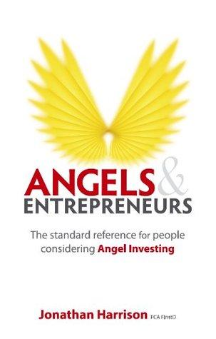 Angels & Entrepreneurs  by  Jonathan Harrison