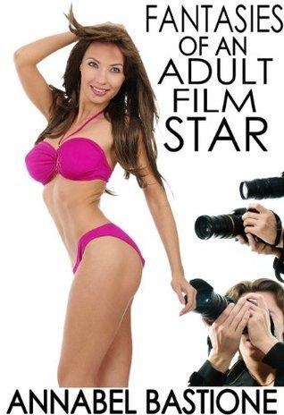 Fantasies of an Adult Film Star: MfM Voyeurism Menage Filmed Erotica Annabel Bastione