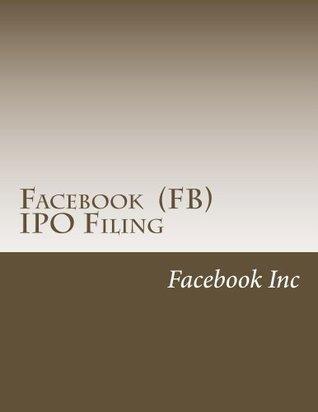 Facebook (FB) IPO Filing Facebook Inc