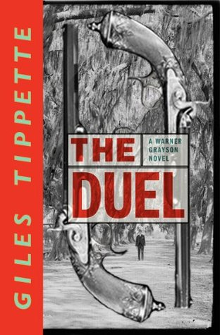 The Duel (A Warner Grayson Novel)  by  Giles Tippette
