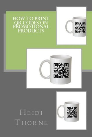 How to Print QR Codes on Promotional Products  by  Heidi Thorne