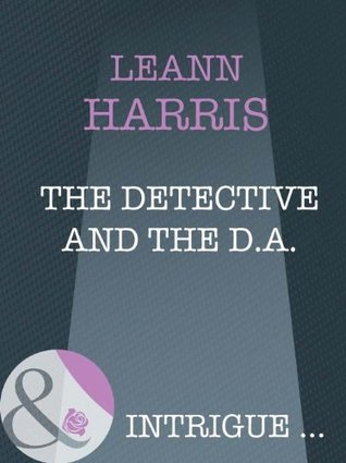 The Detective And The D.A.  by  Leann Harris