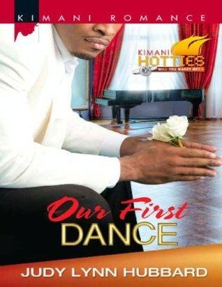 Our First Dance (Kimani Hotties - Book 31)  by  Judy Lynn Hubbard